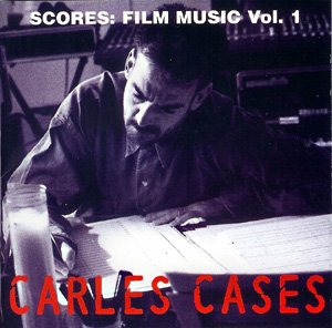 Carles Cases Scores: Film Music Vol. 1